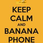 Ring ring ring ring ring ring ring ... banana phone
